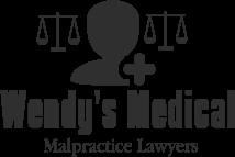 WENDY'S MEDICAL MALPRACTICE LAWYERS